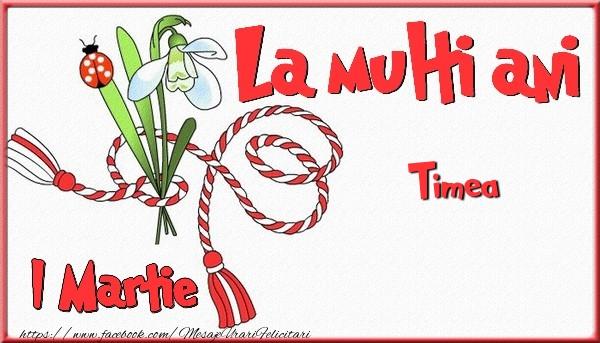 Felicitari de Martisor | 1 Martie, La multi ani Timea. Cu drag