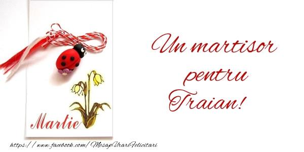 Felicitari de Martisor | Un martisor pentru Traian!