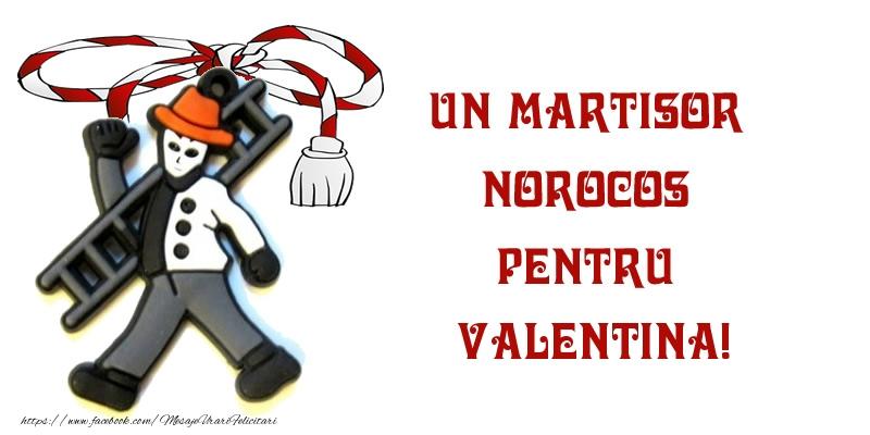 Felicitari de Martisor   Un martisor norocos pentru Valentina!
