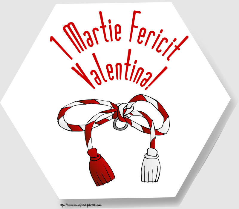 Felicitari de Martisor   1 Martie Fericit Valentina!