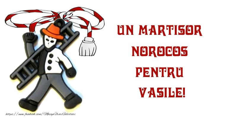 Felicitari de Martisor   Un martisor norocos pentru Vasile!