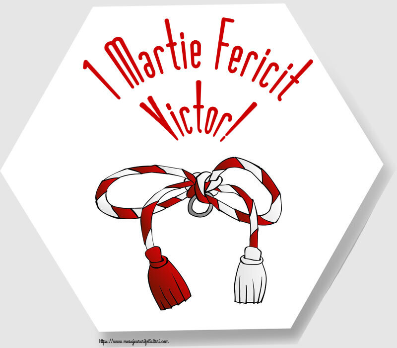 Felicitari de Martisor | 1 Martie Fericit Victor!