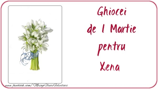 Felicitari de Martisor   Ghiocei de 1 Martie pentru Xena