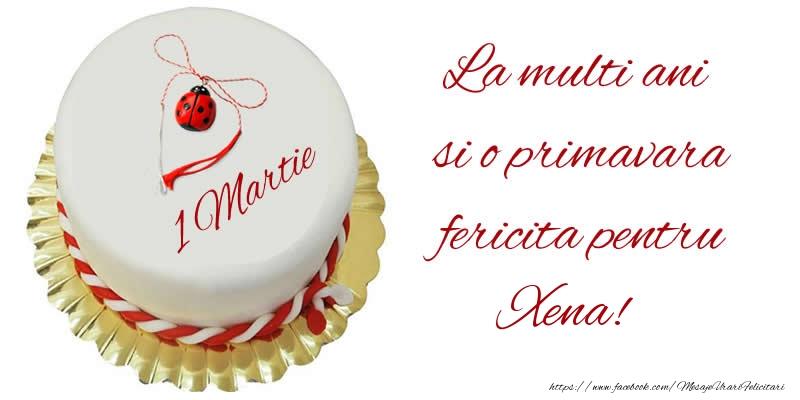 Felicitari de Martisor   La multi ani  si o primavara fericita pentru Xena!
