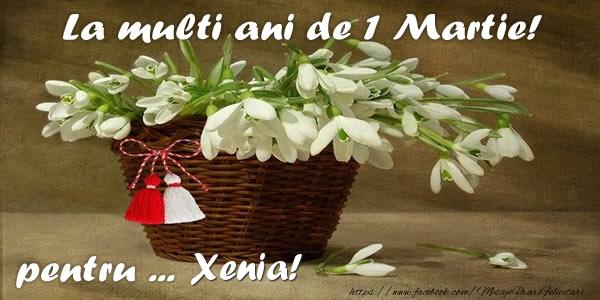 Felicitari de Martisor | La multi ani de 1 Martie! pentru Xenia