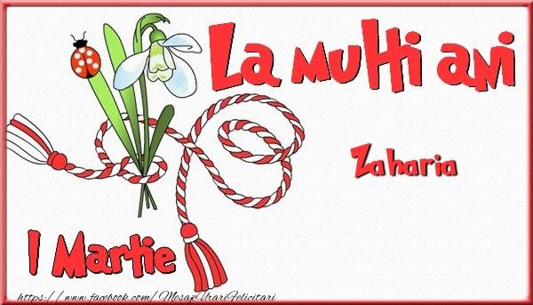 Felicitari de Martisor | 1 Martie, La multi ani Zaharia. Cu drag