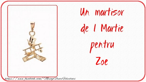 Felicitari de Martisor | Un martisor pentru Zoe