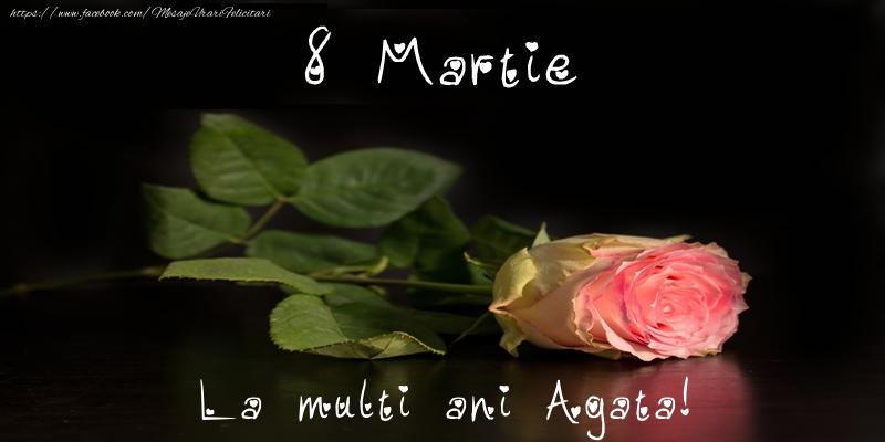 Felicitari 8 Martie Ziua Femeii | 8 Martie La multi ani Agata!
