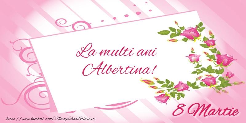 Felicitari 8 Martie Ziua Femeii | La multi ani Albertina! 8 Martie