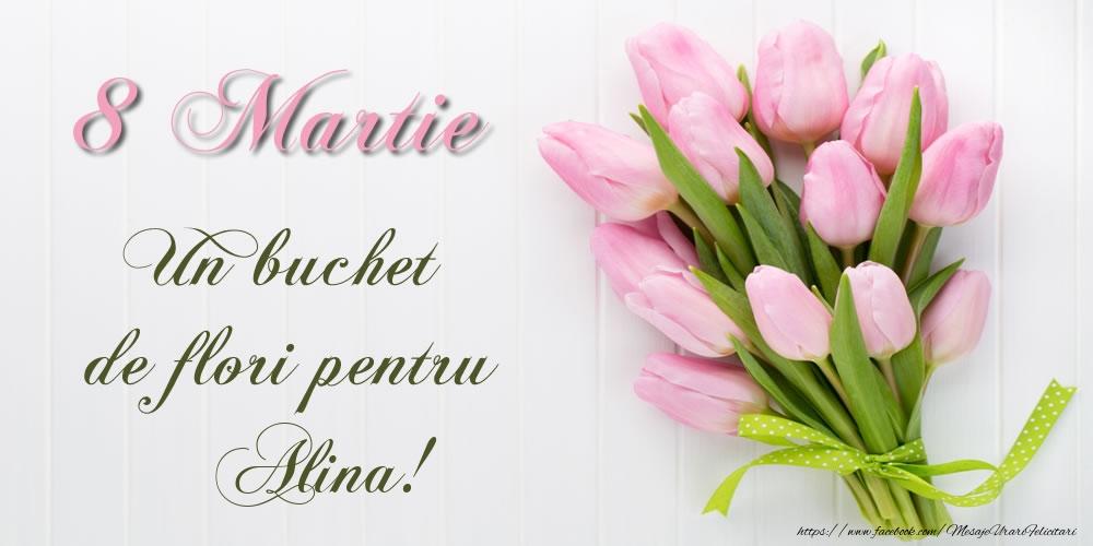 Felicitari 8 Martie Ziua Femeii | 8 Martie Un buchet de flori pentru Alina!