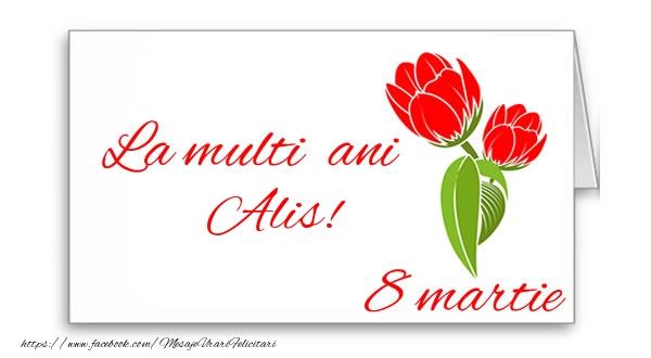Felicitari 8 Martie Ziua Femeii | La multi ani Alis!