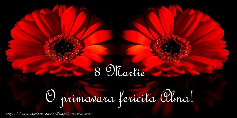 Felicitari 8 Martie Ziua Femeii | O primavara fericita Alma!
