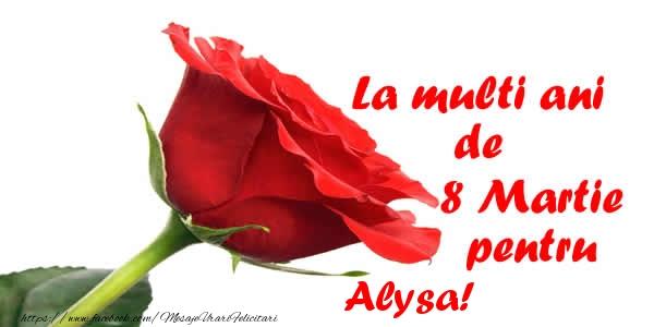 Felicitari 8 Martie Ziua Femeii | La multi ani de 8 Martie pentru Alysa!