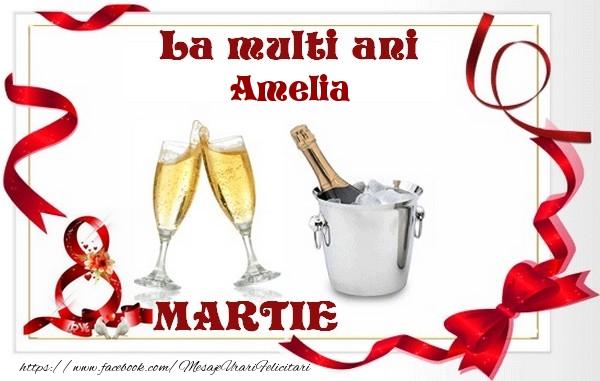 Felicitari 8 Martie Ziua Femeii   La multi ani Amelia