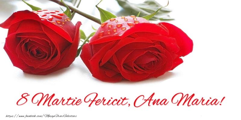 Felicitari 8 Martie Ziua Femeii | 8 Martie Fericit, Ana Maria!
