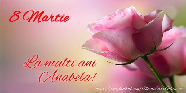 Felicitari 8 Martie Ziua Femeii | 8 Martie La multi ani Anabela!