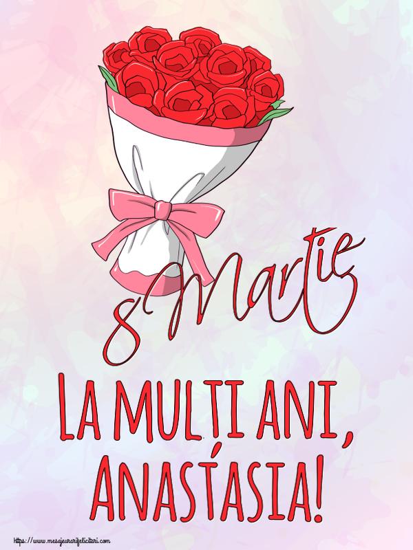 Felicitari 8 Martie Ziua Femeii | 8 Martie La mulți ani, Anastasia!