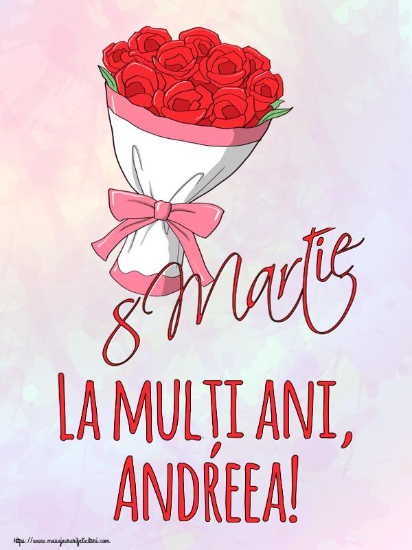 Felicitari 8 Martie Ziua Femeii | 8 Martie La mulți ani, Andreea!