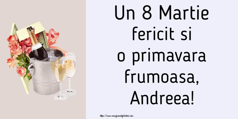 Felicitari 8 Martie Ziua Femeii | Un 8 Martie fericit si o primavara frumoasa, Andreea!