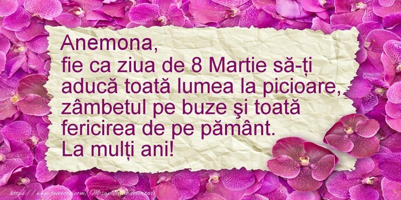 Felicitari 8 Martie Ziua Femeii   Anemona fie ca ziua de 8 Martie sa-ti  aduca ... La multi ani!