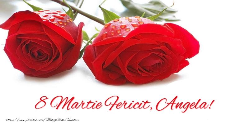Felicitari 8 Martie Ziua Femeii   8 Martie Fericit, Angela!