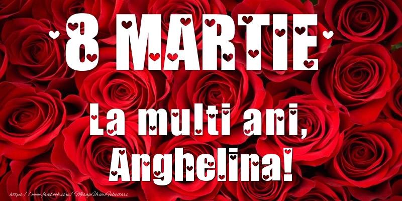 Felicitari 8 Martie Ziua Femeii | 8 Martie La multi ani, Anghelina!