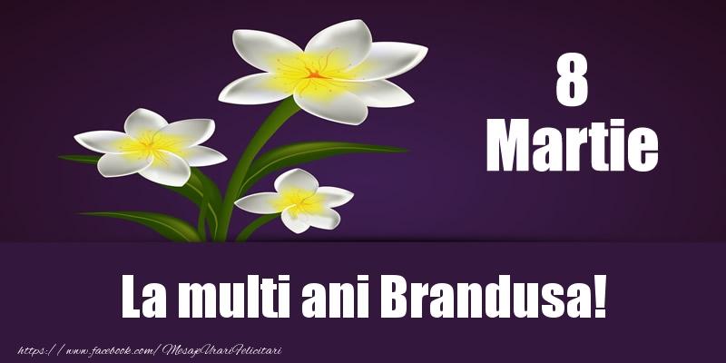 Felicitari 8 Martie Ziua Femeii | 8 Martie La multi ani Brandusa!