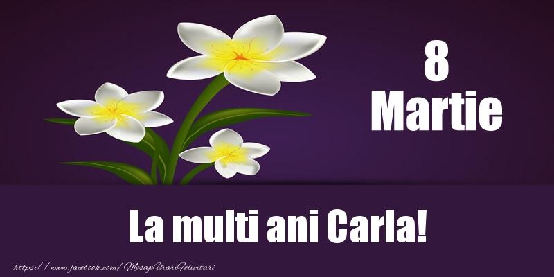 Felicitari 8 Martie Ziua Femeii | 8 Martie La multi ani Carla!