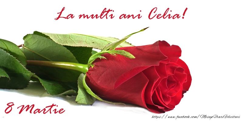 Felicitari 8 Martie Ziua Femeii   La multi ani Celia!