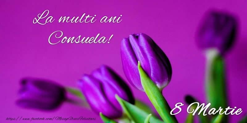 Felicitari 8 Martie Ziua Femeii | La multi ani Consuela! 8 Martie