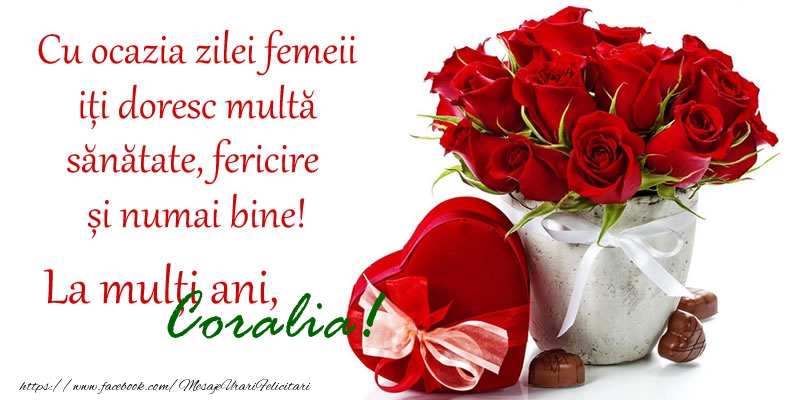 Felicitari 8 Martie Ziua Femeii   8 Martie La multi ani Coralia!