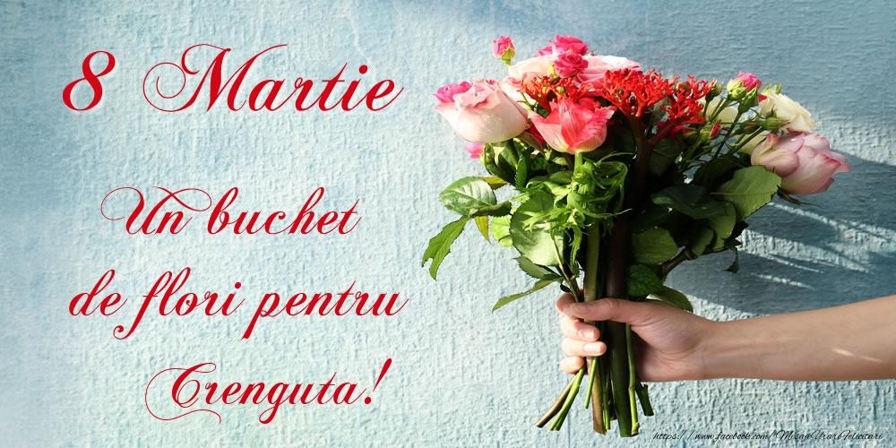 Felicitari 8 Martie Ziua Femeii   8 Martie Un buchet de flori pentru Crenguta!