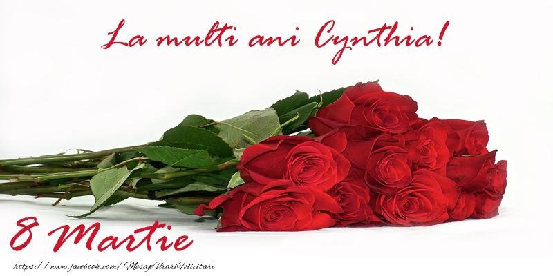 Felicitari 8 Martie Ziua Femeii   La multi ani Cynthia! 8 Martie