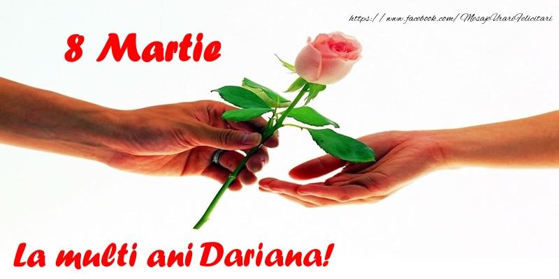 Felicitari 8 Martie Ziua Femeii   8 Martie La multi ani Dariana!