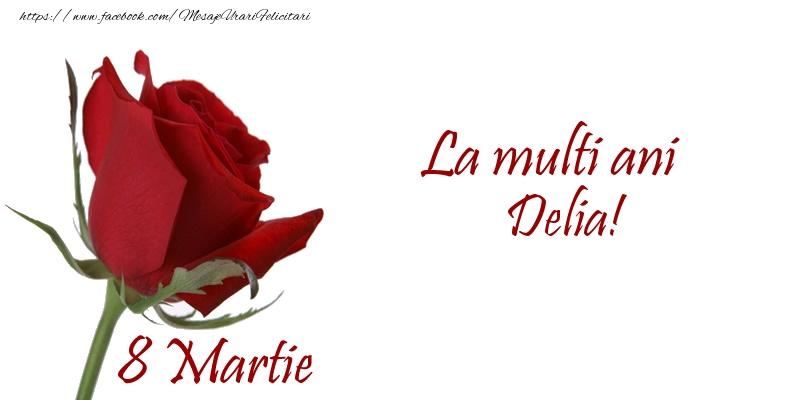 Felicitari 8 Martie Ziua Femeii | La multi ani Delia! 8 Martie