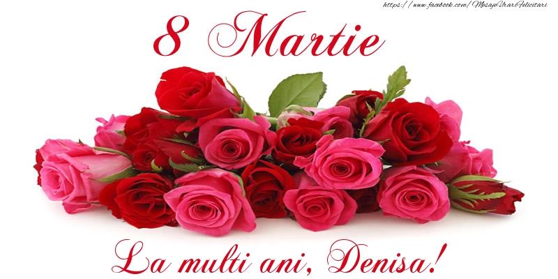 Felicitari 8 Martie Ziua Femeii | Felicitare cu trandafiri de 8 Martie La multi ani, Denisa!