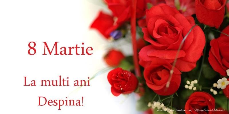 Felicitari 8 Martie Ziua Femeii | 8 Martie La multi ani Despina!