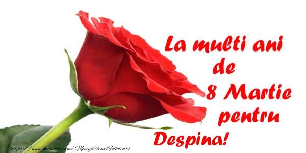 Felicitari 8 Martie Ziua Femeii | La multi ani de 8 Martie pentru Despina!