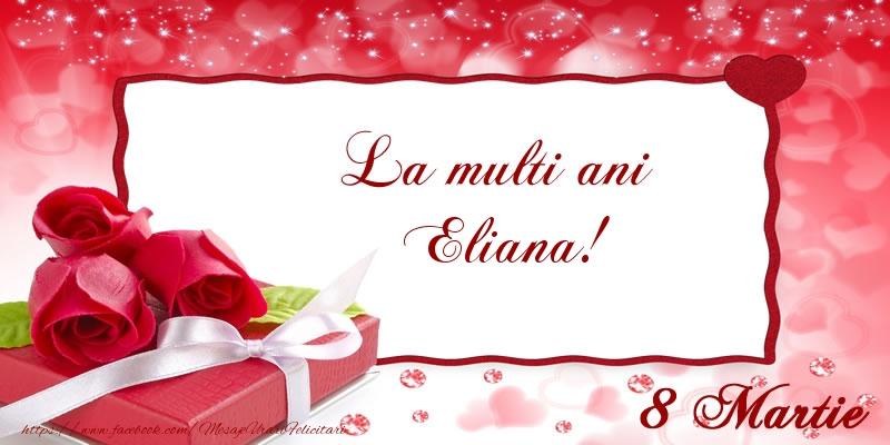Felicitari 8 Martie Ziua Femeii | La multi ani Eliana! 8 Martie