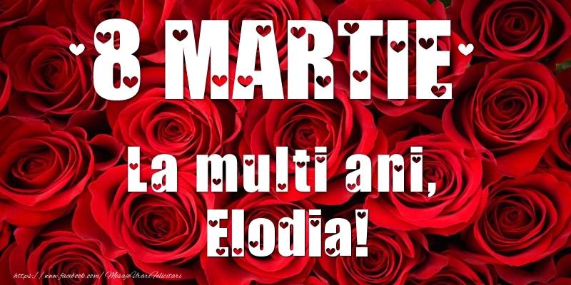 Felicitari 8 Martie Ziua Femeii | 8 Martie La multi ani, Elodia!