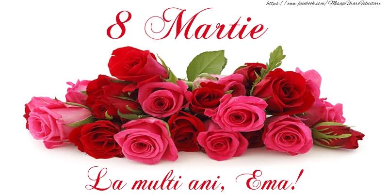 Felicitari 8 Martie Ziua Femeii | Felicitare cu trandafiri de 8 Martie La multi ani, Ema!
