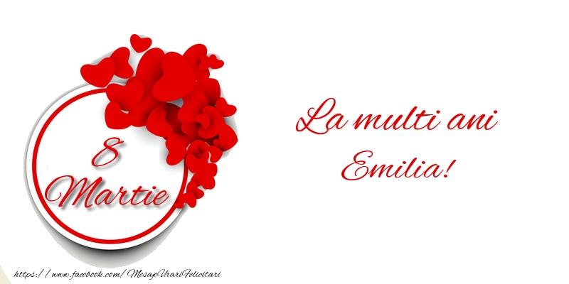 Felicitari 8 Martie Ziua Femeii   8 Martie La multi ani Emilia!
