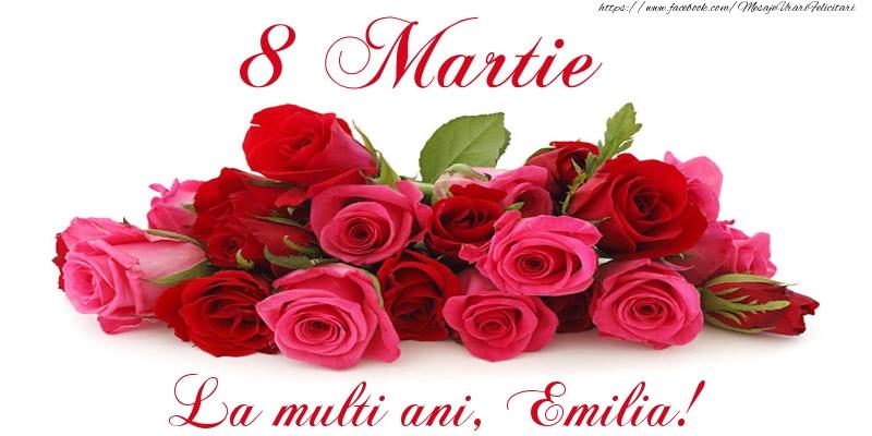 Felicitari 8 Martie Ziua Femeii   Felicitare cu trandafiri de 8 Martie La multi ani, Emilia!