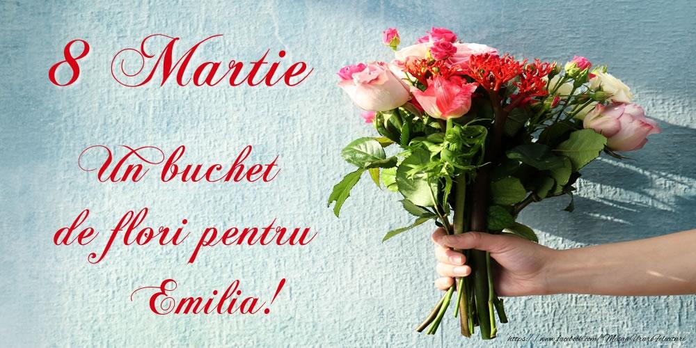 Felicitari 8 Martie Ziua Femeii   8 Martie Un buchet de flori pentru Emilia!