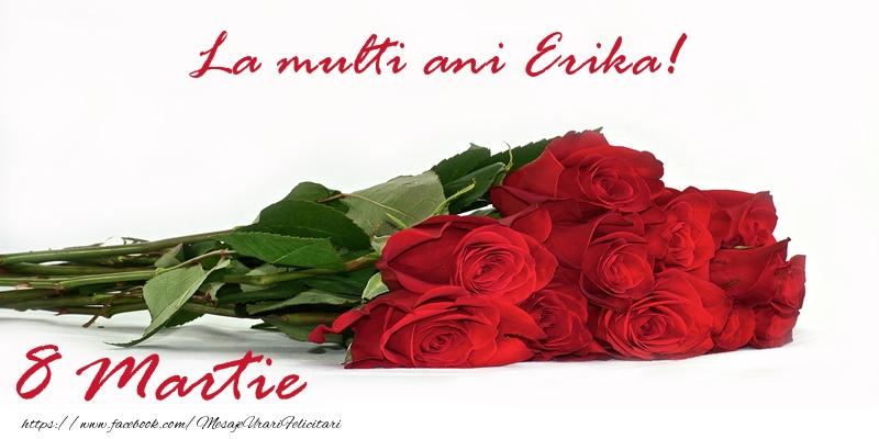 Felicitari 8 Martie Ziua Femeii   La multi ani Erika! 8 Martie