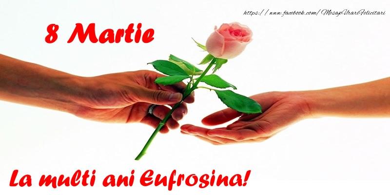 Felicitari 8 Martie Ziua Femeii | 8 Martie La multi ani Eufrosina!