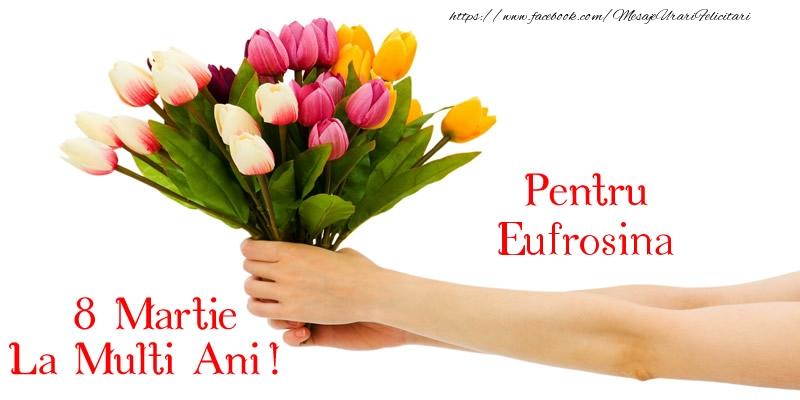 Felicitari 8 Martie Ziua Femeii | Pentru Eufrosina, La multi ani de 8 martie!