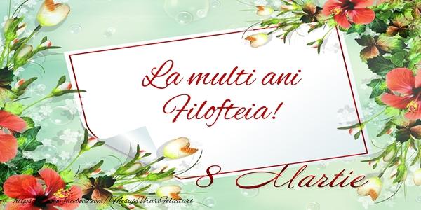 Felicitari 8 Martie Ziua Femeii | La multi ani Filofteia! de 8 Martie