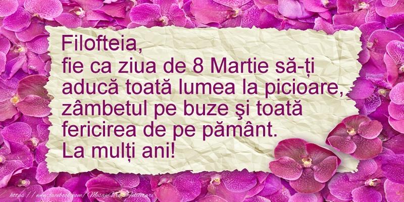 Felicitari 8 Martie Ziua Femeii | Filofteia fie ca ziua de 8 Martie sa-ti  aduca ... La multi ani!