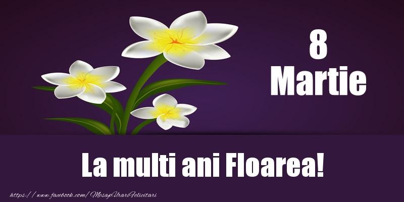 Felicitari 8 Martie Ziua Femeii | 8 Martie La multi ani Floarea!